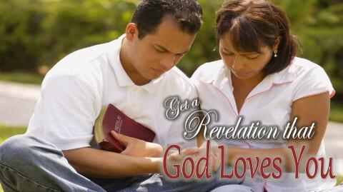 Get a Revelation That God Loves You
